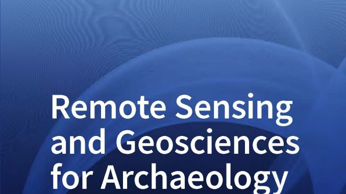 Remote Sensing and Geosciences for Archaeology