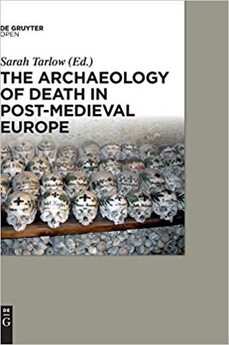 """The Archaeology of Death in Post-medieval Europe -  """"Os enterramentos históricos são um enorme recurso arqueológico e têm o potencial de dar informações sobre a demografia, doenças e mortalidade, sobre a história do corpo, das crenças religiosas e morte, mudanças nas relações sociais, valores e aspirações. """""""